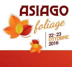 ASIAGO FOLIAGE: 22 E 23 OTTOBRE 2016